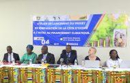 CHANGEMENT CLIMATIQUE: La Côte d'Ivoire se prépare à mobiliser davantage de finances